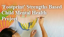 'Footprint' Strengths Based Child Mental Health Project